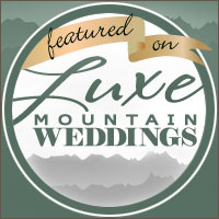 Featured on Luxe Mountain Weddings